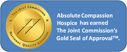 Absolute Compassion Hospice and Palliative Care has earned the Joint Commission's Gold Seal of Approval.